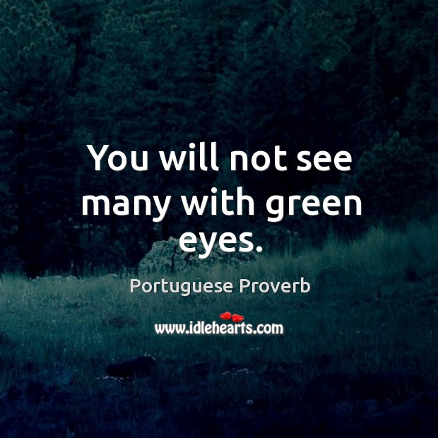You will not see many with green eyes. Image