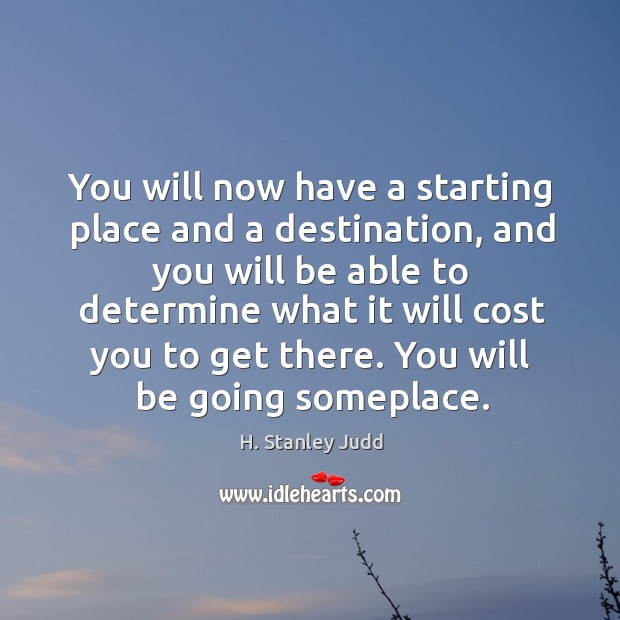 You will now have a starting place and a destination, and you will be able to determine what Image