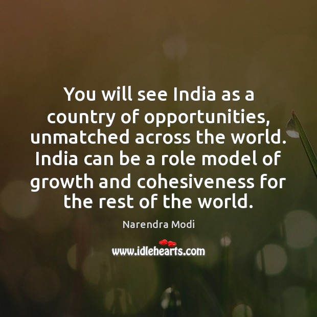 Image, You will see India as a country of opportunities, unmatched across the