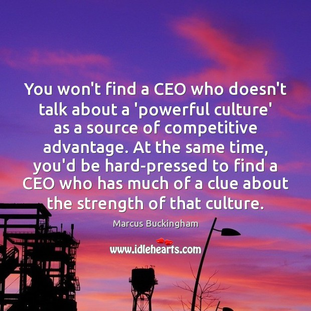 You won't find a CEO who doesn't talk about a 'powerful culture' Image