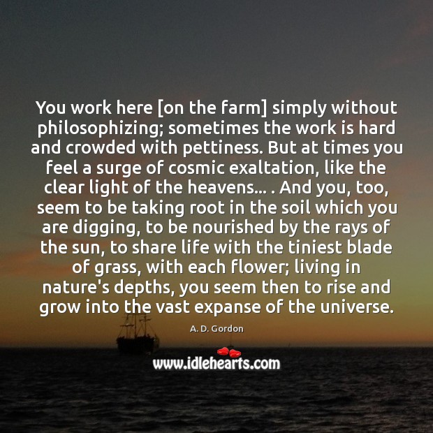 Image, You work here [on the farm] simply without philosophizing; sometimes the work