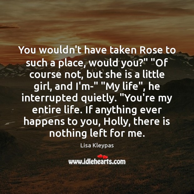 """You wouldn't have taken Rose to such a place, would you?"""" """"Of Image"""