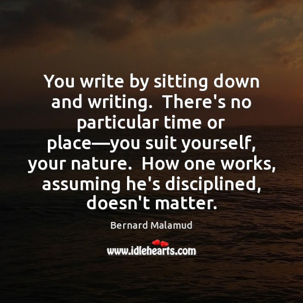 You write by sitting down and writing.  There's no particular time or Image