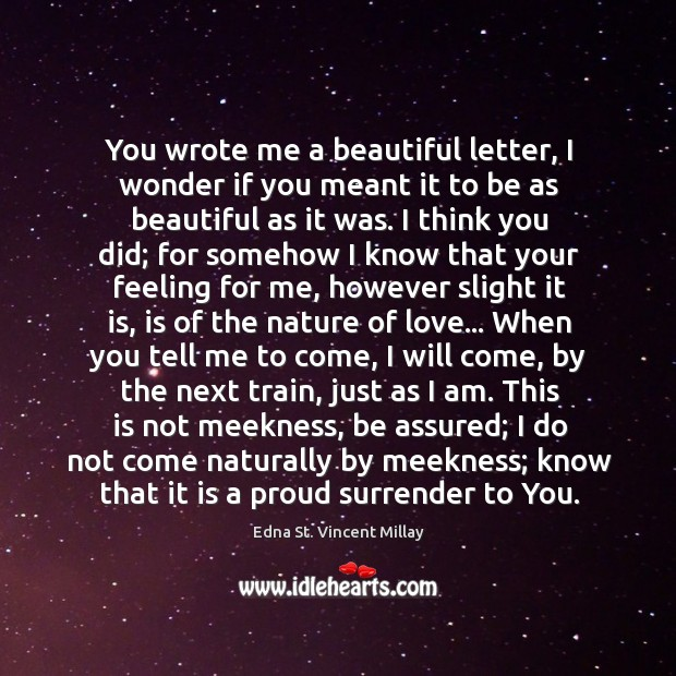 You wrote me a beautiful letter, I wonder if you meant it Image