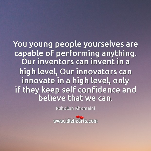 Image, You young people yourselves are capable of performing anything. Our inventors can