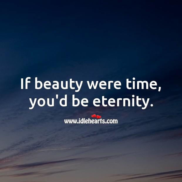 You'd be eternity. Flirt Messages Image