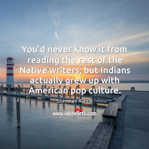 Image, You'd never know it from reading the rest of the native writers