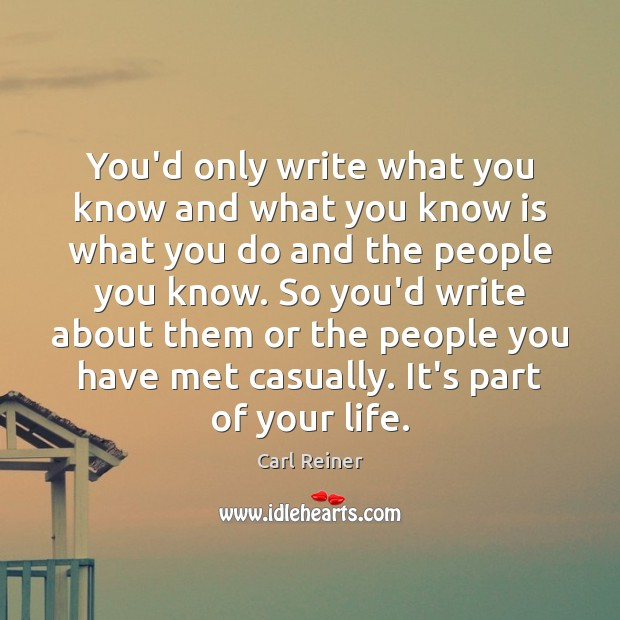 You'd only write what you know and what you know is what Image