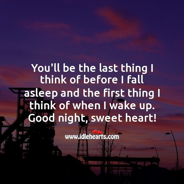 You'll be the last thing I think of before I fall asleep. Good Night. Good Night Quotes for Love Image