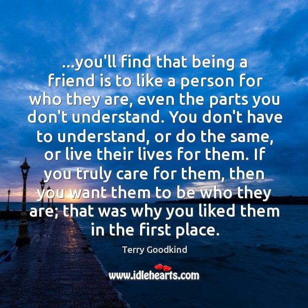…you'll find that being a friend is to like a person for Image