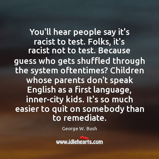 Image, You'll hear people say it's racist to test. Folks, it's racist not
