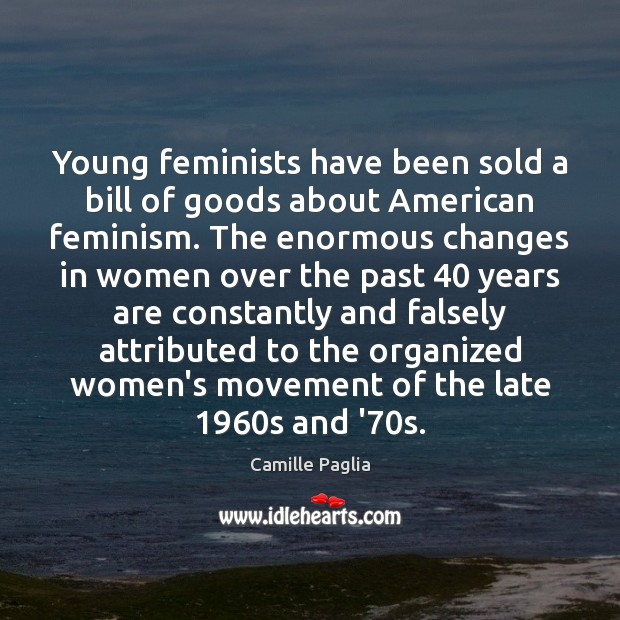 Image, Young feminists have been sold a bill of goods about American feminism.