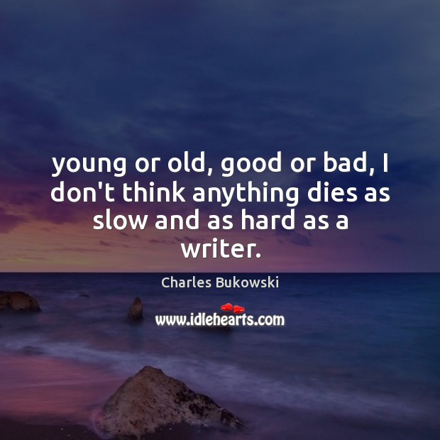 Picture Quote by Charles Bukowski