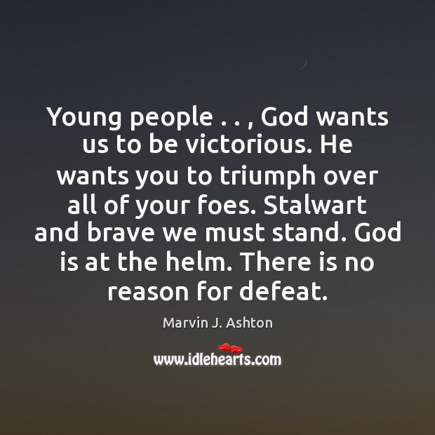 Young people . . , God wants us to be victorious. He wants you to Image