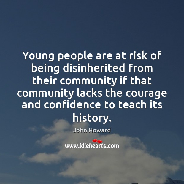 Young people are at risk of being disinherited from their community if Image