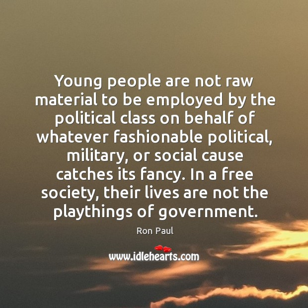 Image, Young people are not raw material to be employed by the political