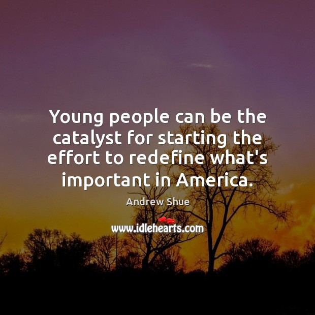 Image, Young people can be the catalyst for starting the effort to redefine
