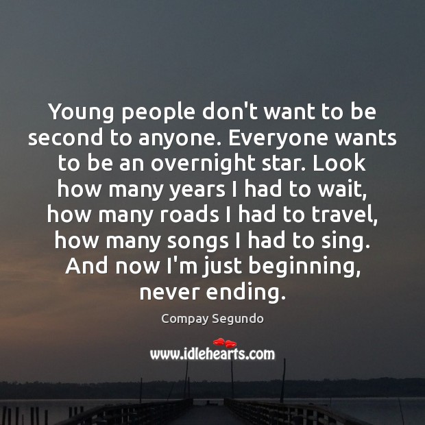 Young people don't want to be second to anyone. Everyone wants to Image