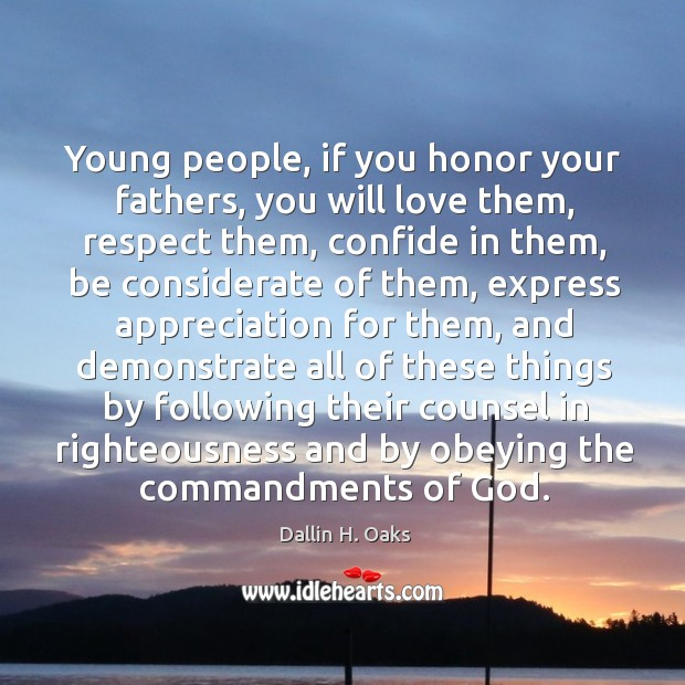 Young people, if you honor your fathers, you will love them, respect Image