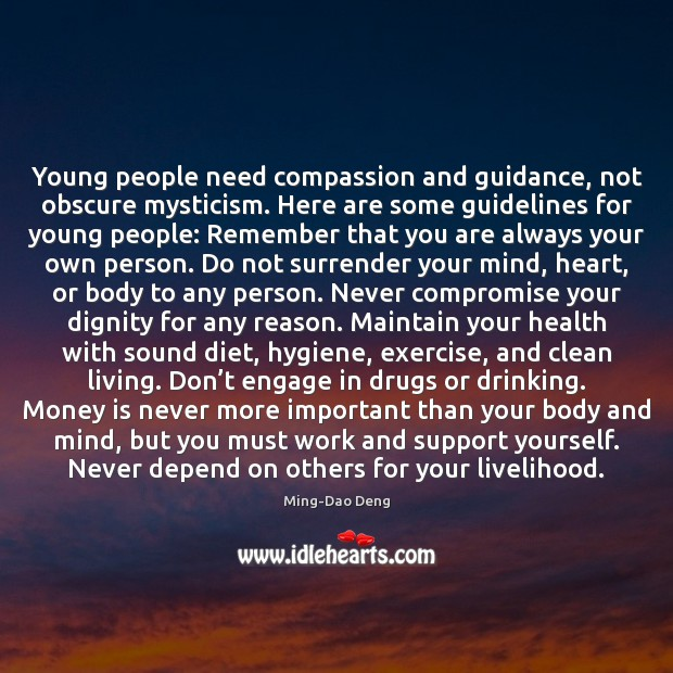 Young people need compassion and guidance, not obscure mysticism. Here are some Money Quotes Image