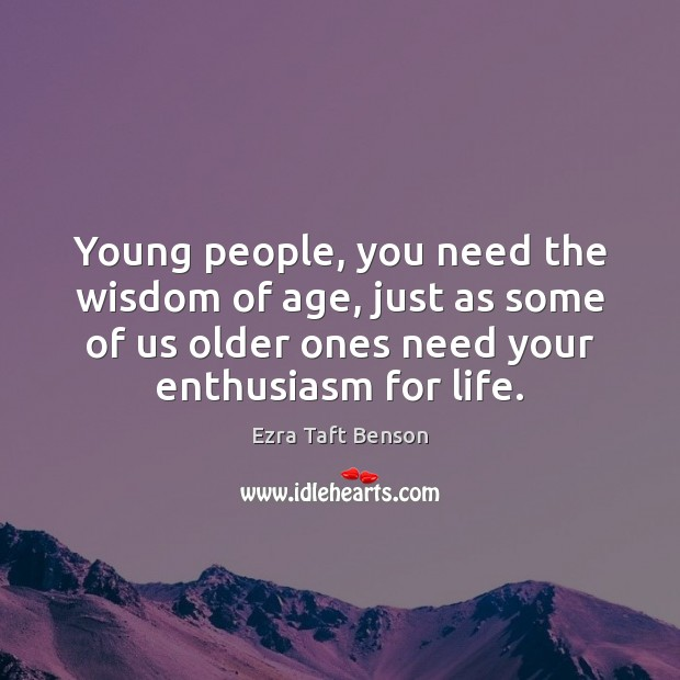 Image, Young people, you need the wisdom of age, just as some of