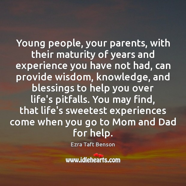 Young people, your parents, with their maturity of years and experience you Image