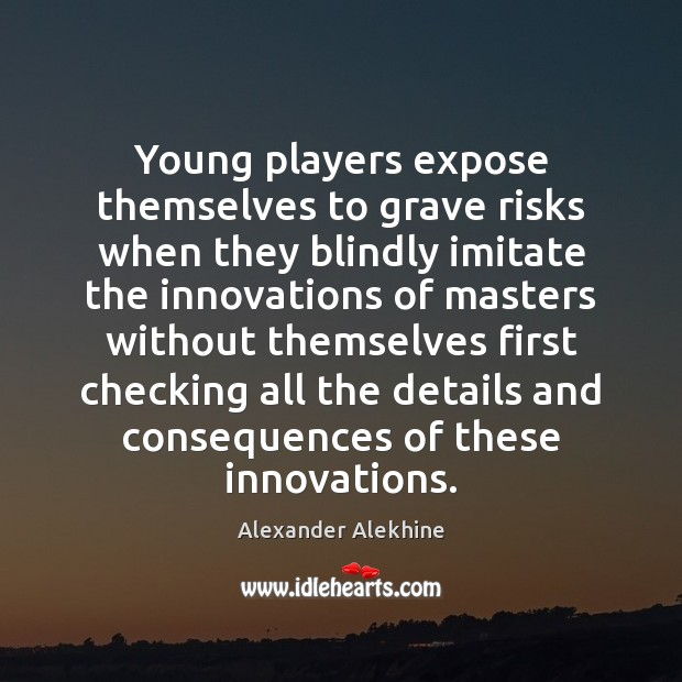 Image, Young players expose themselves to grave risks when they blindly imitate the