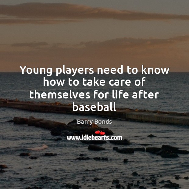 Young players need to know how to take care of themselves for life after baseball Image