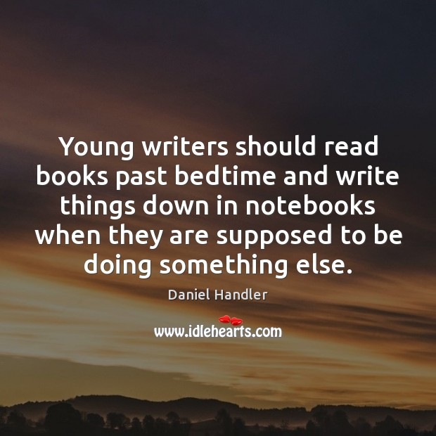 Image, Young writers should read books past bedtime and write things down in