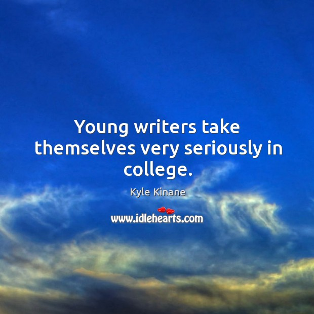 Young writers take themselves very seriously in college. Image