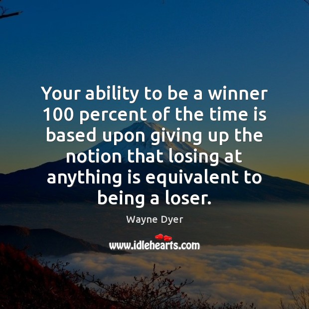 Image, Your ability to be a winner 100 percent of the time is based