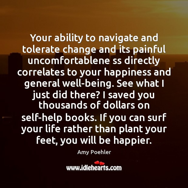 Image, Your ability to navigate and tolerate change and its painful uncomfortablene ss