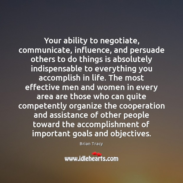 Your ability to negotiate, communicate, influence, and persuade others to do things Image