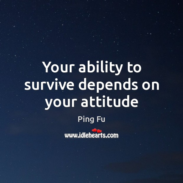 Image, Your ability to survive depends on your attitude