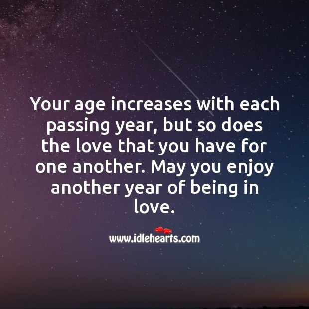 Image, Your age increases with each passing year, but so does the love that you have for one another.