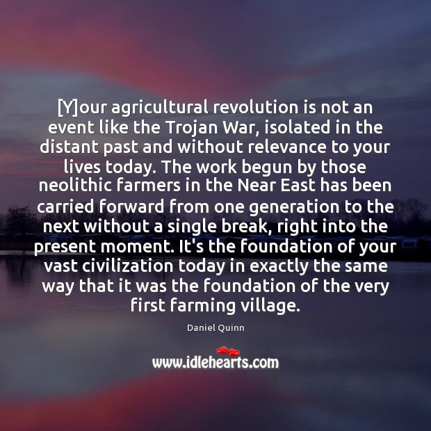 Image, [Y]our agricultural revolution is not an event like the Trojan War,