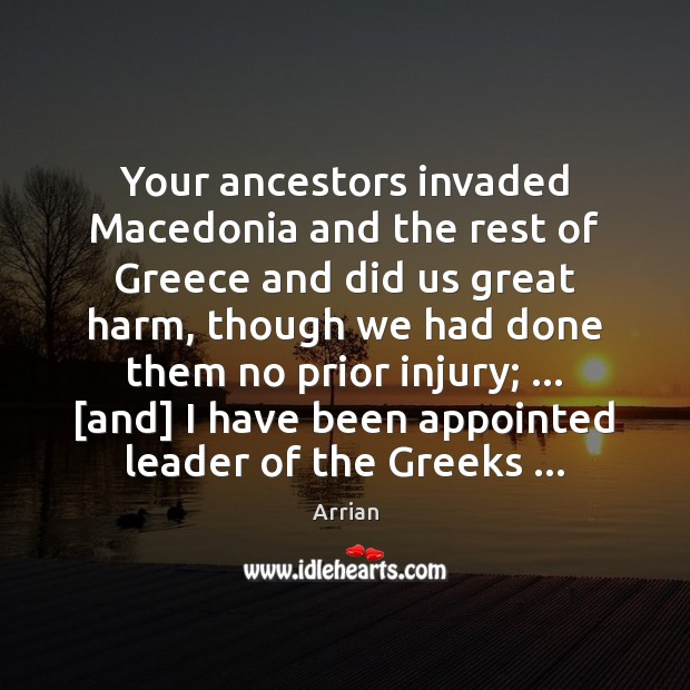 Your ancestors invaded Macedonia and the rest of Greece and did us Image