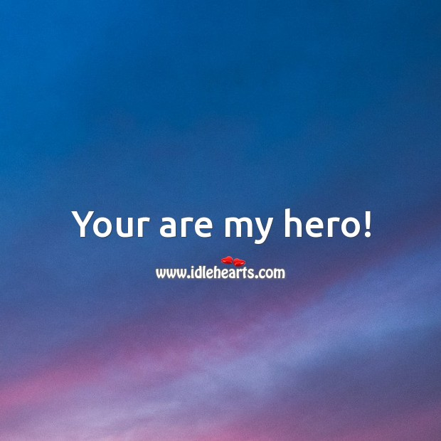 Your are my hero! Mother's Day Messages Image