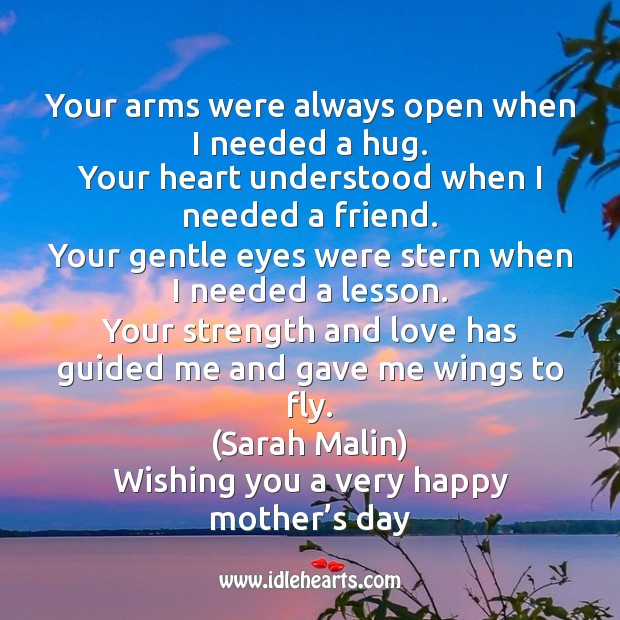 Your arms were always open when I needed a hug. Mother's Day Quotes Image