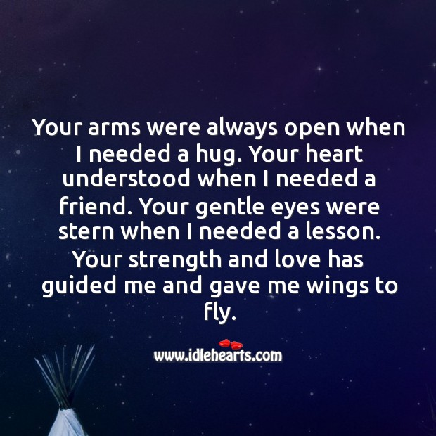 Your arms were always open when I needed a hug. Image