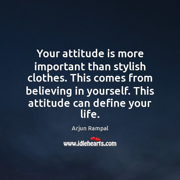 Image, Your attitude is more important than stylish clothes. This comes from believing