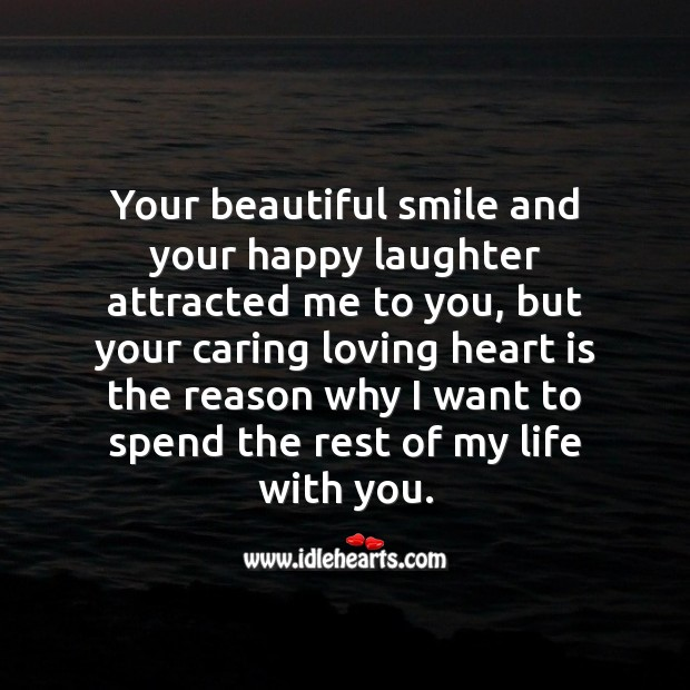 Your beautiful smile and your happy laughter attracted me to you Beautiful Love Quotes Image