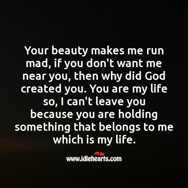 Your beauty makes me run mad Life Messages Image