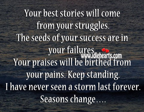 Your best stories will come from your struggles. Image