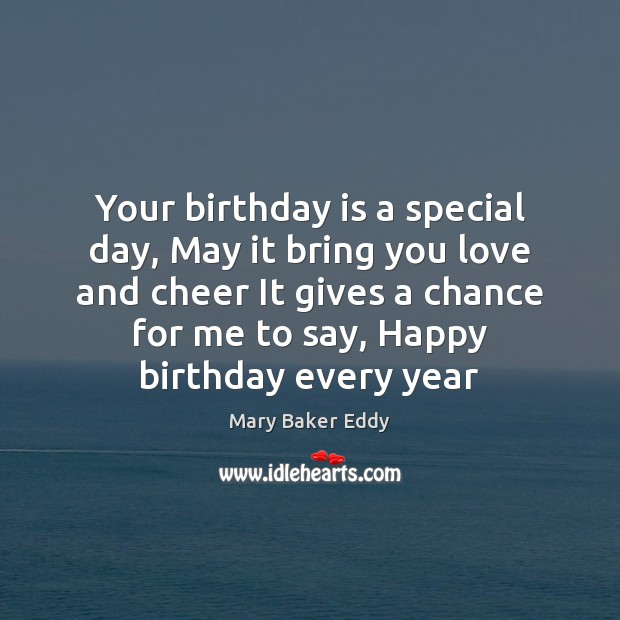 Your birthday is a special day, May it bring you love and Birthday Quotes Image