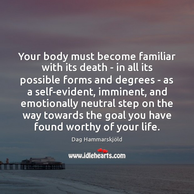Image, Your body must become familiar with its death – in all its