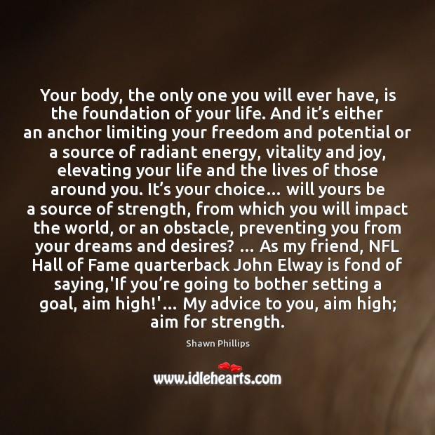 Image, Your body, the only one you will ever have, is the foundation