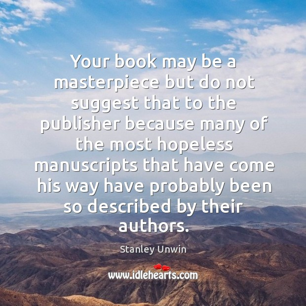 Your book may be a masterpiece but do not suggest that to Image