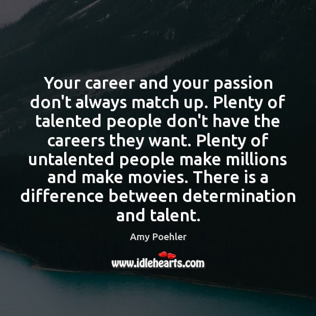Your career and your passion don't always match up. Plenty of talented Image