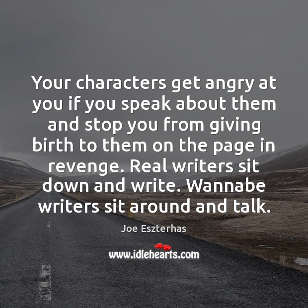 Your characters get angry at you if you speak about them and Image